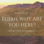 Elijah, Why Are You Here?