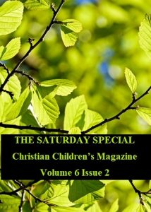 The Saturday Special Volume 6 Issue 2 – Celebrating Spring, Focusing on God